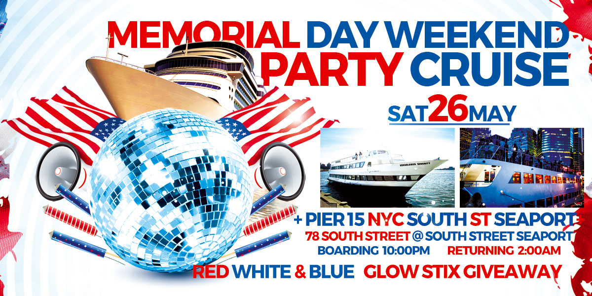 Memorial Day Weekend New York Party Cruise NYC South Street Seaport NYC
