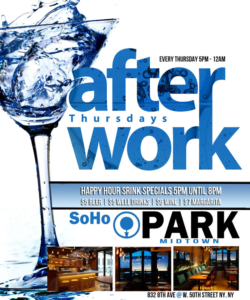 Soho Park NYC Lounge After Work Thursday NYC Happy Hour Lounge